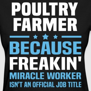 Poultry Farmer - Women's T-Shirt