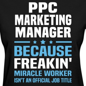 PPC Marketing Manager - Women's T-Shirt