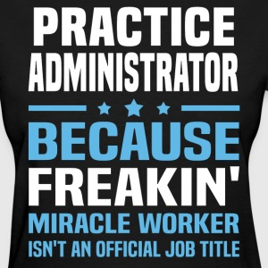 Practice Administrator - Women's T-Shirt