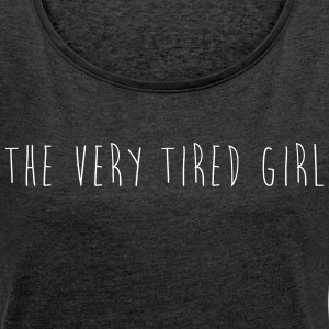 The very tired girl T-Shirts - Women´s Rolled Sleeve Boxy T-Shirt