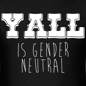 Yall is Gender Neutral T-Shirts - Men's T-Shirt