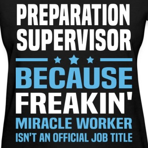 Preparation Supervisor - Women's T-Shirt