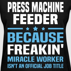Press Machine Feeder - Women's T-Shirt