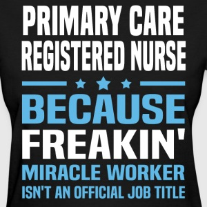Primary Care Registered Nurse - Women's T-Shirt