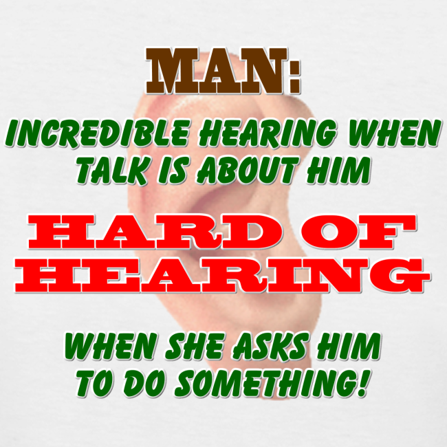 Women's 50/50 T- Man Hard of Hearing Back