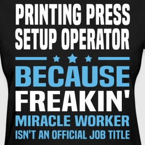 Printing Press Setup Operator - Women's T-Shirt