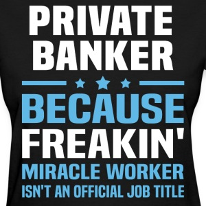 Private Banker - Women's T-Shirt