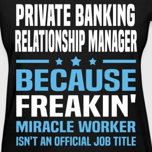 Private Banking Relationship Manager - Women's T-Shirt