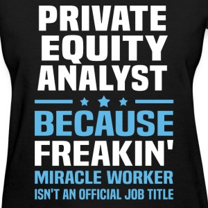 Private Equity Analyst - Women's T-Shirt