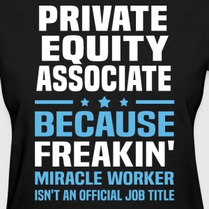 Private Equity Associate - Women's T-Shirt