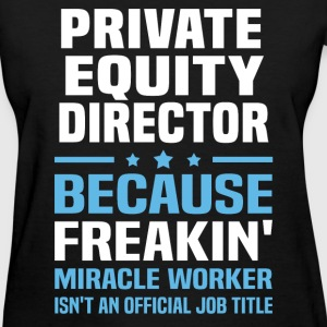 Private Equity Director - Women's T-Shirt