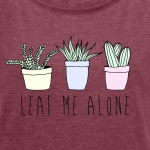 Leaf me alone T-Shirts - Women´s Rolled Sleeve Boxy T-Shirt