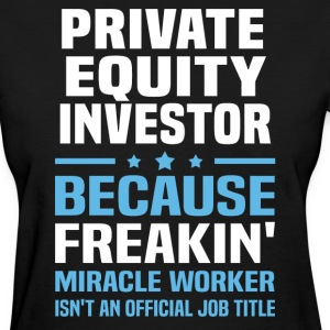 Private Equity Investor - Women's T-Shirt