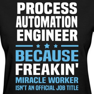 Process Automation Engineer - Women's T-Shirt