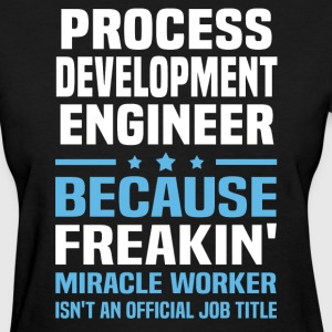 Process Development Engineer - Women's T-Shirt