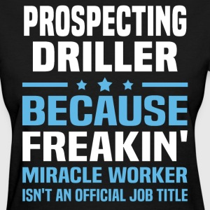 Prospecting Driller - Women's T-Shirt
