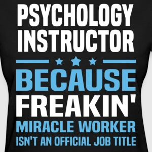 Psychology Instructor - Women's T-Shirt