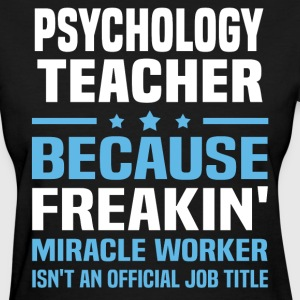 Psychology Teacher - Women's T-Shirt