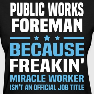 Public Works Foreman - Women's T-Shirt