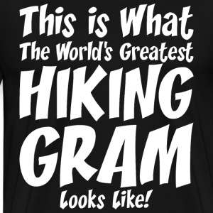 This Is What The Worlds Greatest Hiking Gram T-Shirts - Men's Premium T-Shirt