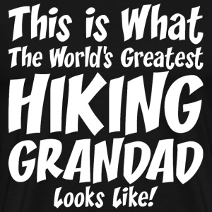 This Is What The Worlds Gratest Hiking Grandad T-Shirts - Men's Premium T-Shirt