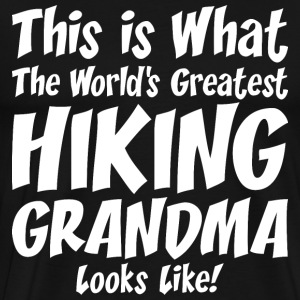 This Is What The Worlds Greatest Hiking Grandma T-Shirts - Men's Premium T-Shirt