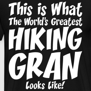 This Is What The Worlds Greatest Hiking Gran T-Shirts - Men's Premium T-Shirt