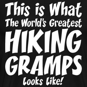 This Is What The Worlds Gratest Hiking Gramps T-Shirts - Men's Premium T-Shirt