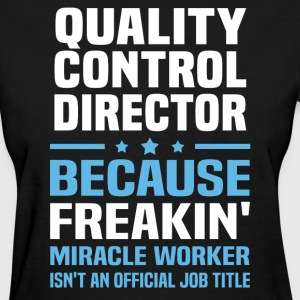 Quality Control Director - Women's T-Shirt