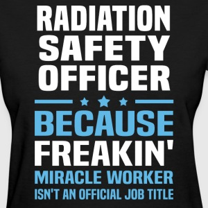 Radiation Safety Officer - Women's T-Shirt
