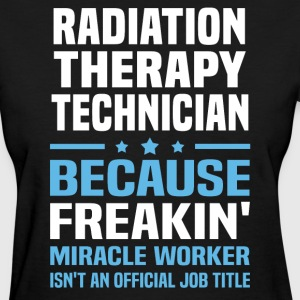 Radiation Therapy Technician - Women's T-Shirt