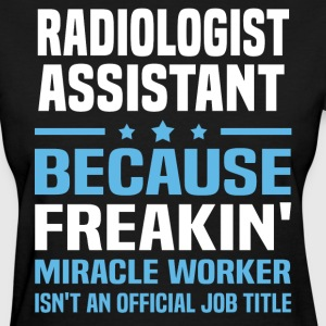 Radiologist Assistant - Women's T-Shirt