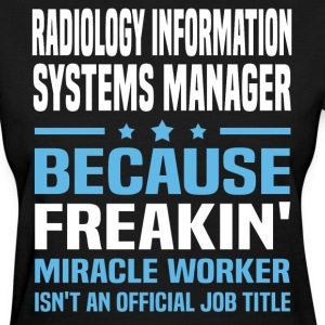 Radiology Information Systems Manager - Women's T-Shirt