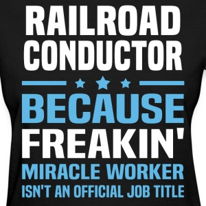 Railroad Conductor - Women's T-Shirt