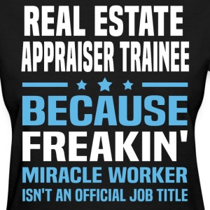 Real Estate Appraiser Trainee - Women's T-Shirt