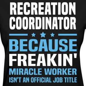 Recreation Coordinator - Women's T-Shirt