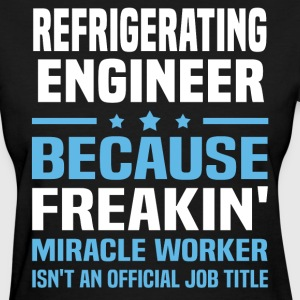 Refrigerating Engineer - Women's T-Shirt