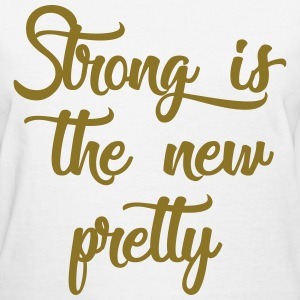 strong is the new pretty T-Shirts - Women's T-Shirt