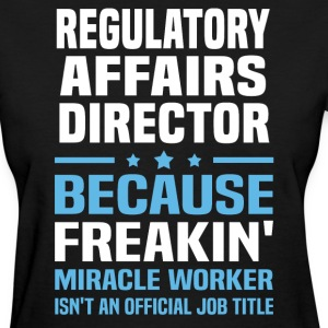 Regulatory Affairs Director - Women's T-Shirt