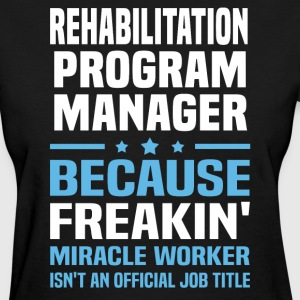 Rehabilitation Program Manager - Women's T-Shirt