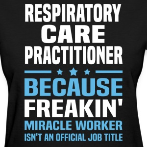 Respiratory Care Practitioner - Women's T-Shirt