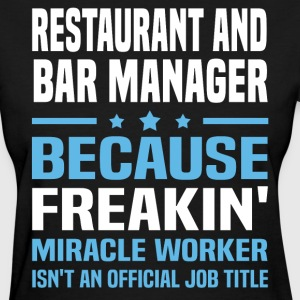 Restaurant and Bar Manager - Women's T-Shirt