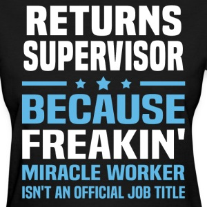 Returns Supervisor - Women's T-Shirt