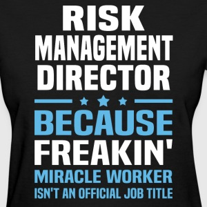 Risk Management Director - Women's T-Shirt