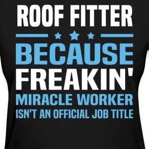 Roof Fitter - Women's T-Shirt