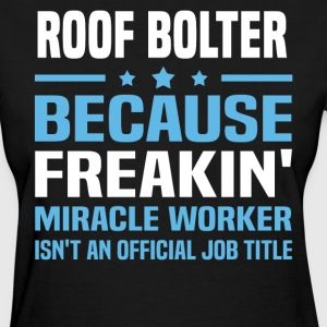 Roof Bolter - Women's T-Shirt
