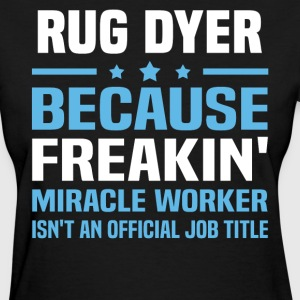 Rug Dyer - Women's T-Shirt