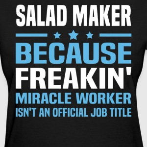 Salad Maker - Women's T-Shirt