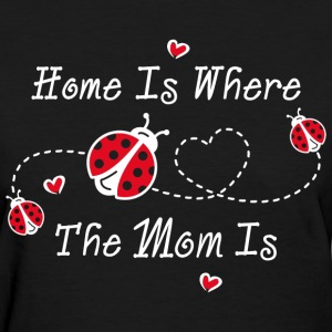 Ladybug Home Is Mom WHT T-Shirts - Women's T-Shirt