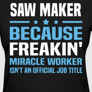 Saw Maker - Women's T-Shirt